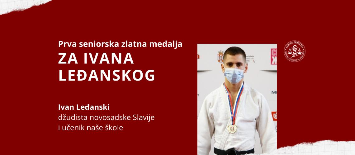 Džudista Ivan Leđanski osvojio je zlatnu medalju u seniorskoj konkurenciji.